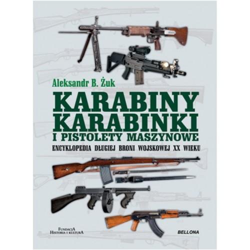 Karabiny, karabinki i pistolety maszynowe - A. Żuk